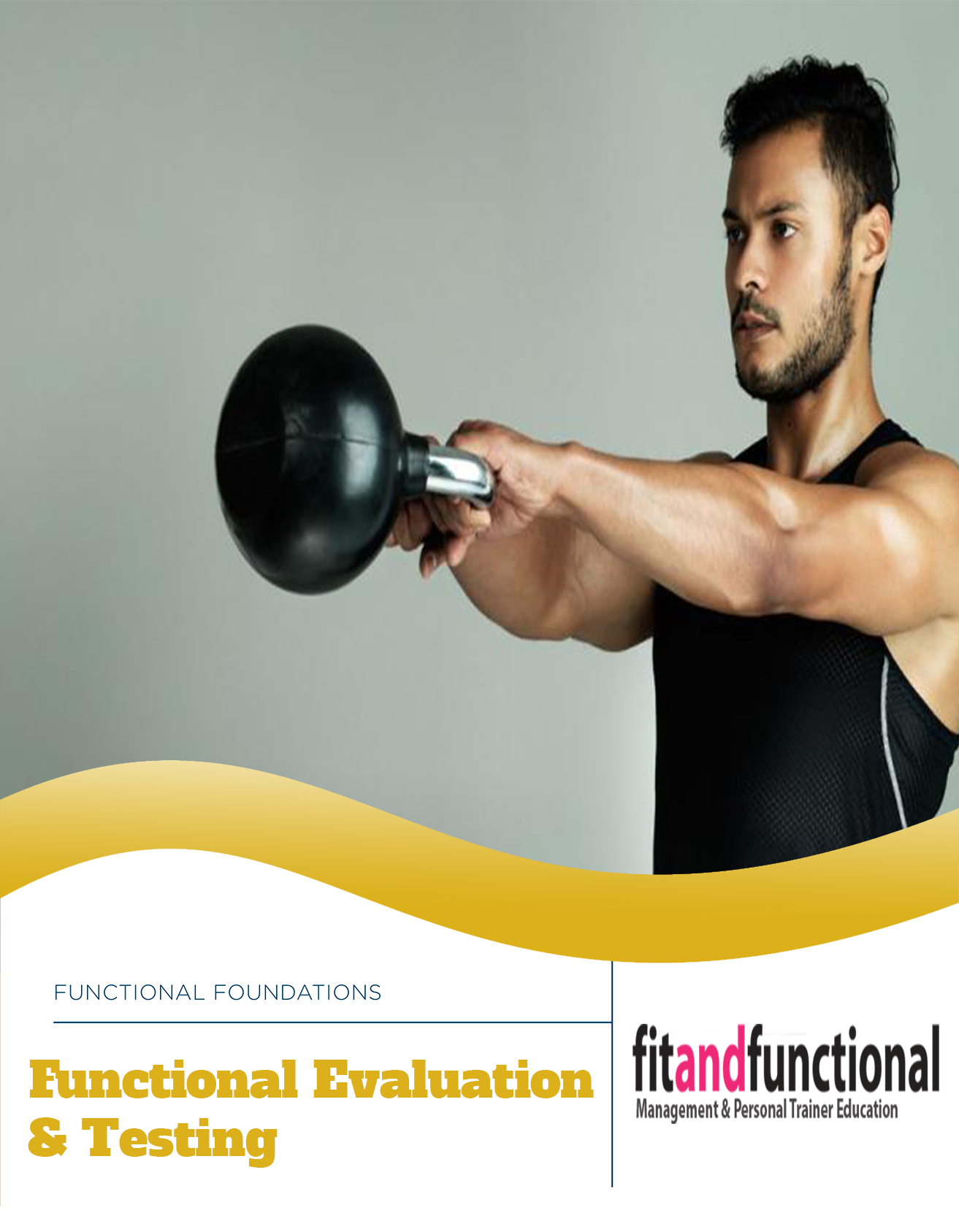Functional Anatomy and Testing – Fit and Functional